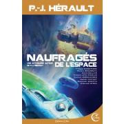 Naufragés de l'espace - Une anthologie autour de P.-J. Herault